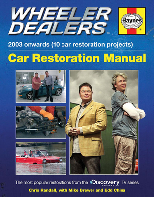 Wheeler Dealers Car Restoration Manual - 2003 onwards (10 car restoration projects): The most popular restorations from the Discovery Channel TV series (Restoration Manuals) Cover Image