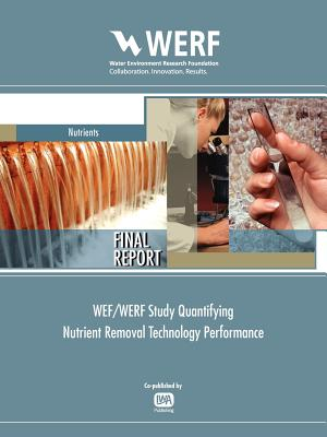 Wef/Werf Study Quantifying Nutrient Removal Technology Performance (Werf Research Report) Cover Image
