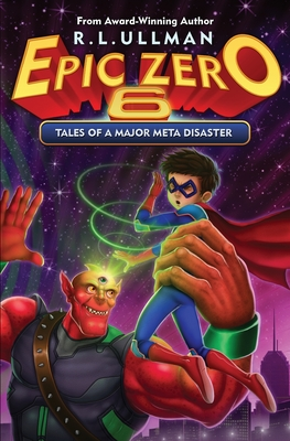 Epic Zero 6: Tales of a Major Meta Disaster Cover Image
