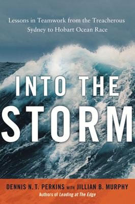 Into the Storm: Lessons in Teamwork from the Treacherous Sydney to Hobart Ocean Race Cover Image