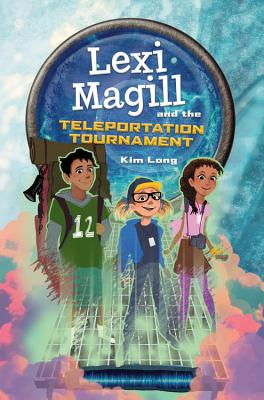 Lexi Magill and the Teleportation Tournament Cover Image
