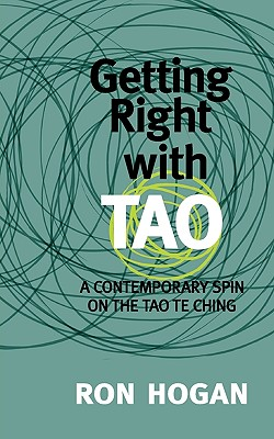 Getting Right with Tao: A Contemporary Spin on the Tao Te Ching Cover Image