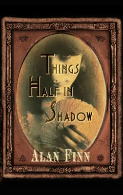 Cover for Things Half in Shadow