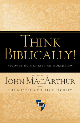 Think Biblically!: Recovering a Christian Worldview Cover Image