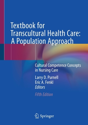 Textbook for Transcultural Health Care: A Population Approach: Cultural Competence Concepts in Nursing Care Cover Image
