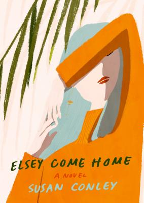 Elsey Come Home: A novel Cover Image