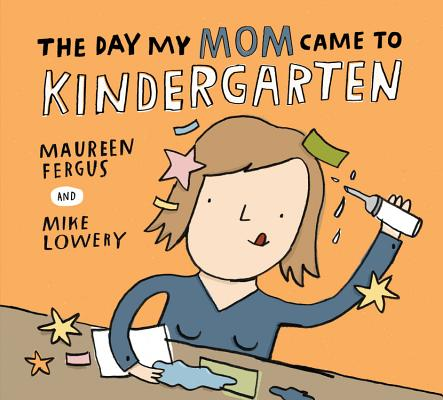 The Day My Mom Came to Kindergarten Cover