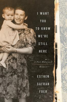 I Want You to Know We're Still Here: A Post-Holocaust Memoir Cover Image