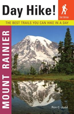 Day Hike! Mount Rainier, 2nd Edition: The Best Trails You Can Hike in a Day Cover Image