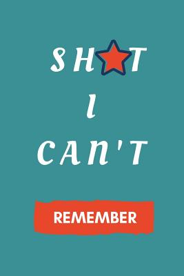 Shit I Can't Remember!: Password Notebook Reminder Cover Image