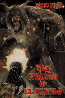 The Wolves of El Diablo (Men Who Walk Like Wolves #2) Cover Image