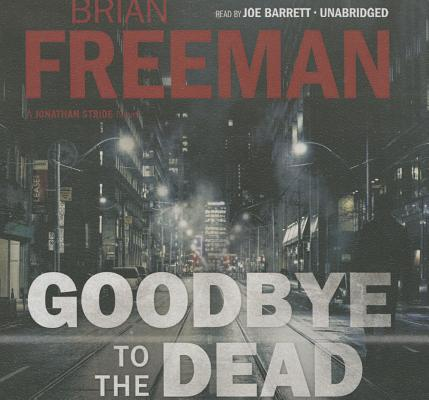 Goodbye to the Dead Lib/E: A Jonathan Stride Novel Cover Image