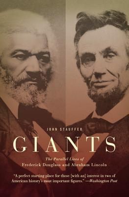 Giants: The Parallel Lives of Frederick Douglass and Abraham Lincoln Cover Image
