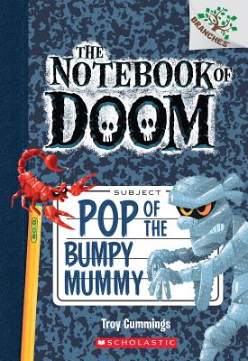 Pop of the Bumpy Mummy: A Branches Book (The Notebook of Doom #6) Cover Image