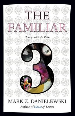 The Familiar, Volume 3: Honeysuckle & Pain Cover Image