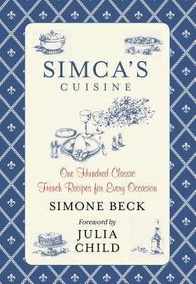 Simca's Cuisine: One Hundred Classic French Recipes for Every Occasion cover