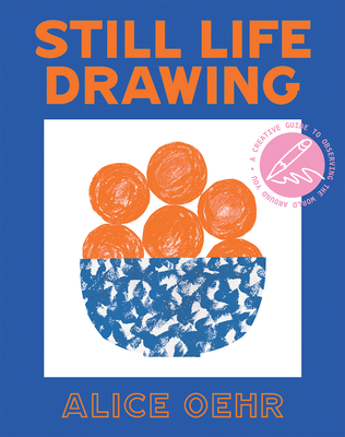 Still Life Drawing: A Creative Guide to Observing the World Around You Cover Image