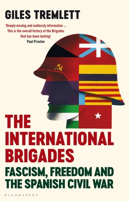 The International Brigades: Fascism, Freedom and the Spanish Civil War Cover Image