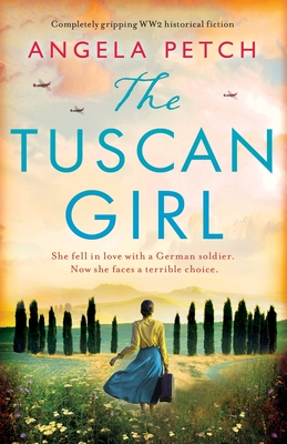 The Tuscan Girl: Completely gripping WW2 historical fiction cover