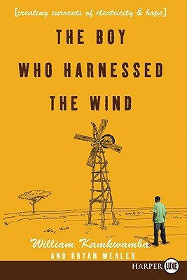 The Boy Who Harnessed the Wind LP: Creating Currents of Electricity and Hope Cover Image