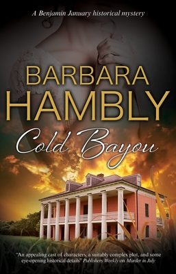 Cold Bayou: A Historical Mystery Set in New Orleans (Benjamin January Mystery #16) Cover Image