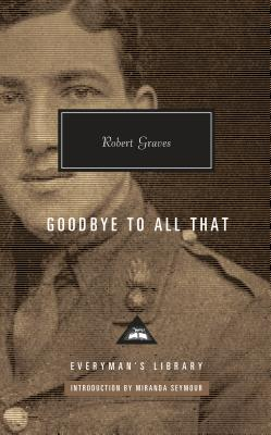 Goodbye to All That (Everyman's Library Contemporary Classics Series) Cover Image