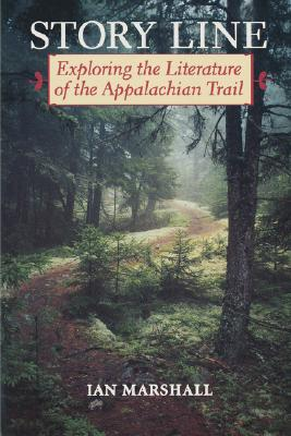 Story Line: Exploring the Literature of the Appalachian Trail (Under the Sign of Nature) Cover Image