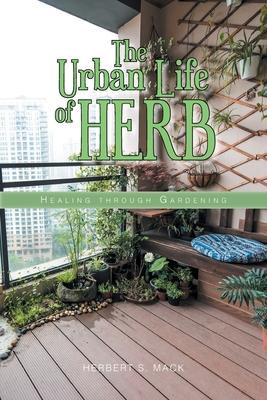 The Urban Life of Herb: Healing Through Gardening Cover Image