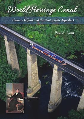 World Heritage Canal: Thomas Telford and the Pontcysyllte Aqueduct Cover Image
