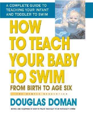 How to Teach Your Baby to Swim: From Birth to Age Six (Gentle Revolution) Cover Image