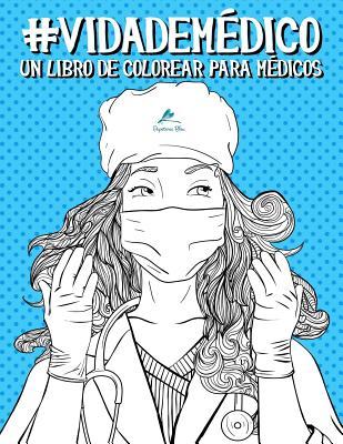 Vida de médico: Un libro de colorear para médicos Cover Image