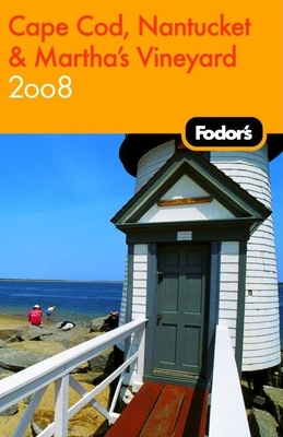 Fodor's Cape Cod, Nantucket & Martha's Vineyard 2008 Cover Image