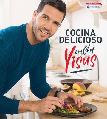Cocina delicioso con Chef Yisus / Cook Deliciously with Chef Yisus Cover Image