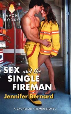 Sex and the Single FiremanJennifer Bernard