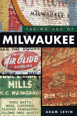 Fading Ads of Milwaukee Cover Image