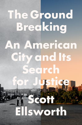 The Ground Breaking: An American City and Its Search for Justice Cover Image