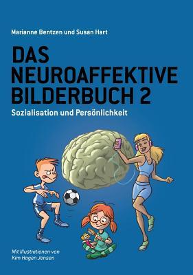 Das Neuroaffektive Bilderbuch 2: Sozialisation und Persönlichkeit Cover Image