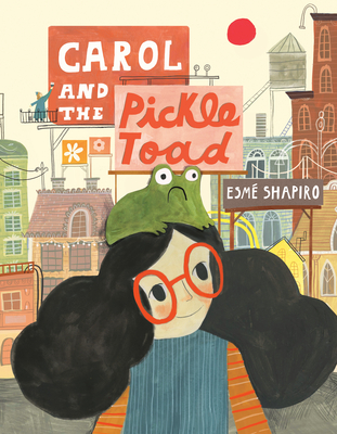 Carol and the Pickle-Toad Cover Image