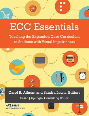 Ecc Essentials: Teaching the Expanded Core Curriculum to Students with Visual Impairments Cover Image