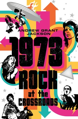 1973: Rock at the Crossroads Cover Image