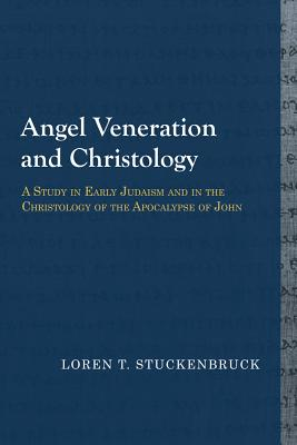 Angel Veneration and Christology: A Study in Early Judaism and in the Christology of the Apocalypse of John (Library of Early Christology) Cover Image