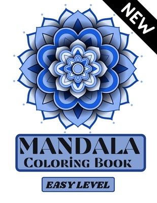 Mandala Coloring Book Easy Level Easy Level Mandala Easy Coloring Coloring Pages For Relaxation And Stress Relief Coloring Pages For Adults Manda Large Print Paperback Gramercy Books