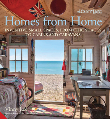 Homes from Home: Inventive Small Spaces, from Chic Shacks to Cabins and Caravans Cover Image