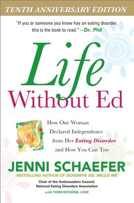 Life Without Ed: How One Woman Declared Independence from Her Eating Disorder and How You Can Too Cover Image