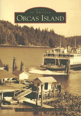 Orcas Island (Images of America (Arcadia Publishing)) Cover Image