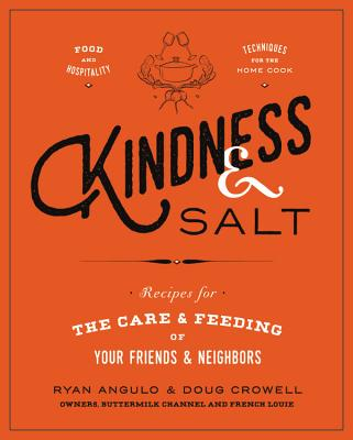 Kindness & Salt: Recipes for the Care and Feeding of Your Friends and Neighbors Cover Image