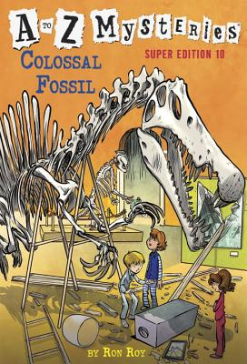 A to Z Mysteries Super Edition #10: Colossal Fossil Cover Image