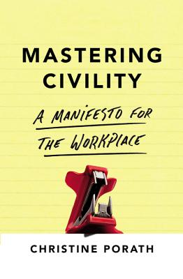 Mastering Civility: A Manifesto for the Workplace Cover Image