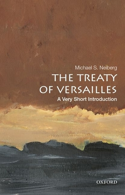 The Treaty of Versailles: A Very Short Introduction Cover Image