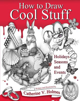 How to Draw Cool Stuff: Holidays, Seasons and Events Cover Image